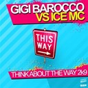 Gigi Barocco Vs. Ice Mc - Think about the way 2k9