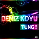 Deniz Koyu - Tung ! - ep