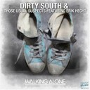 Dirty South / Those Usual Suspects - Walking alone (feat. erik hecht) - single