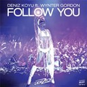 Deniz Koyu - Follow you (feat. wynter gordon) - ep