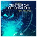 Axwell - Center of the universe - ep (new remixes)
