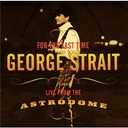 George Strait - For The Last Time