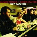Alison Krauss / Union Station - New favorite