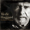 Merle Haggard - Working in tennessee