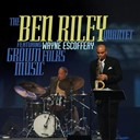 The Ben Riley Quartet - Grown folks music