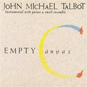 John Michael Talbot - Empty canvas