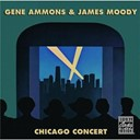 Gene Ammons / James Moody - Chicago concert