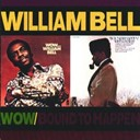William Bell - Wow.../bound to happen