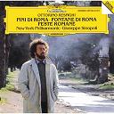 Giuseppe Sinopoli / Ottorino Respighi / The New York Philharmonic Orchestra - Respighi: pini di roma; fontane di roma; feste romane