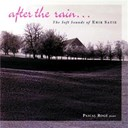 Erik Satie / Pascal Rog&eacute; - Satie - after the rain