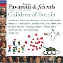 Bono / Brian Eno / Dolores O'riordan / Gam Gam / Jovanotti / Luciano Pavarotti / Meat Loaf / Michael Bolton / Nenad Bach / Passengers / Simon Le Bon / The Edge / Zucchero - Pavarotti & friends together for the children of bosnia