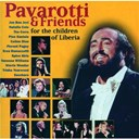 Celine Dion / Eros Ramazzotti / Jon Bon Jovi / Luciano Pavarotti / Spice Girls / Stevie Wonder / The Corrs / Trisha Yearwood / Vanessa Williams / Zucchero - Pavarotti & friends for the children of liberia
