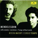 Felix Mendelssohn / Mischa Maisky / Sergio Tiempo - Mendelssohn: cello sonatas; songs without words
