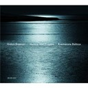 Gidon Kremer / Kremerata Baltica - Hymns and prayers: tickmayer, franck, kancheli
