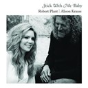 Alison Krauss / Robert Plant - Stick with me baby