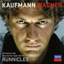 Donald Runnicles / Jonas Kaufmann / Orchester Der Deutschen Oper Berlin / Richard Wagner - Wagner