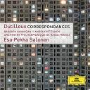 Esa-Pekka Salonen / Henri Dutilleux / Orchestre Philharmonique De Radio France - Dutilleux: Correspondances