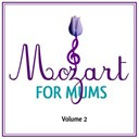Wolfgang Amadeus Mozart - Mozart for mums:volume 2