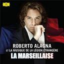 Claude Joseph Rouget De Lisle / Musique De La Légion Étrangère / Roberto Alagna / Émile Lardeux - La marseillaise