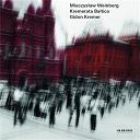 Gidon Kremer / Mieczyslaw Weinberg - Mieczyslaw weinberg