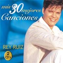 Rey Ruiz - Mis 30 mejores canciones