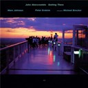 John Abercrombie / Marc Johnson / Michael Brecker / Peter Erskine - Getting there