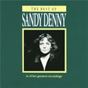 Fairport Convention / Fotheringay / Sandy Denny - The best of sandy denny