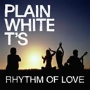 Plain White T's - Rhythm of love
