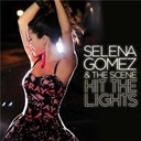 Selena Gomez / The Scene - Hit the lights