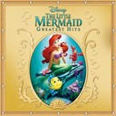 Ariel / Buddy Hackett / Carly Rae Jepsen / Clancy Brown / Felicia Barton / Jodi Benson / Kay E Kuter / Pat Carroll / Rene Auberjonois / Rob Paulsen / Samuel E. Wright / Ship's Chorus / Ursula - The little mermaid greatest hits