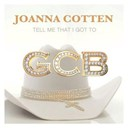 Joanna Cotten - Tell me that i got to
