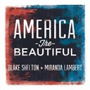 Blake Shelton / Miranda Lambert - America the beautiful