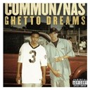 Common - Ghetto dreams (feat. nas)