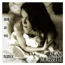 Alanis Morissette - Not as we (dangerous muse remix) (dmd single)
