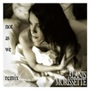 Alanis Morissette - Not as we (eddie amador's multipressor remix) (dmd single)