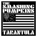 The Smashing Pumpkins - Tarantula (int'l 2-track)