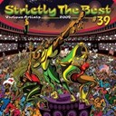 Beenie Man / Beres Hammond / Busy Signal / Cécile / Demarco / Elephant Man / Etana / Konshens / L U S T / Mavado / Mr Vegas / Mr. Evil / Serani / Tarrus Riley / Tessanne / Tony Rebel - Strictly the best vol. 39