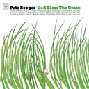 Pete Seeger - God bless the grass