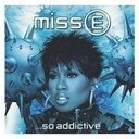 Missy Elliott - Miss e....so addictive (amended version)