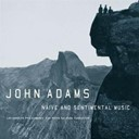 John Adams - Naive and sentimental music