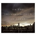 John Adams / Lorin Maazel - One the transmigration of souls