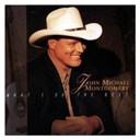 John Michael Montgomery - What i do best