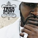 Trick Daddy - Thug matrimony: married to the streets (edited version) (u.s. version)