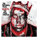The Notorious B.i.g - Duets - the final chapter
