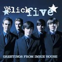 The Click Five - Greetings from imrie house (u.s. version)