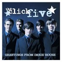 The Click Five - Greetings from imrie house (itunes exclusive)