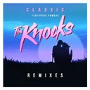 The Knocks - Classic (feat. powers) (remixes)