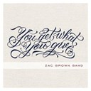 Zac Brown Band - You get what you give (deluxe)