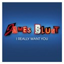 James Blunt - I really want you (international)