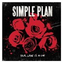 Simple Plan - Your love is a lie (international)